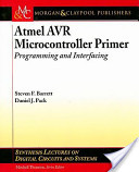 Atmel AVR Microcontroller Primer-Programming and Interfacing