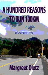 New non-fiction book released for marathon runners and Ironman triathletes looking for a fresh challenge: A Hundred Reasons to Run 100km