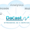 DaCast Introduces Streaming as a Service