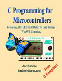 C Programming for Microcontrollers-Featuring ATMEL's AVR Butterfly and the Free WinAVR Compiler AVR E-Book