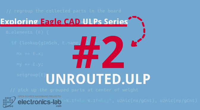 Exploring Eagle CAD ULPs #2 – 'Unrouted.ULP' Zoom To The Last Left unrouted Wire