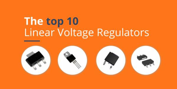 THE TOP 10 LINEAR VOLTAGE REGULATORS ACCORDING TO SNAPEDA